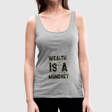 Wealth is a mindset - Women's Premium Tank Top