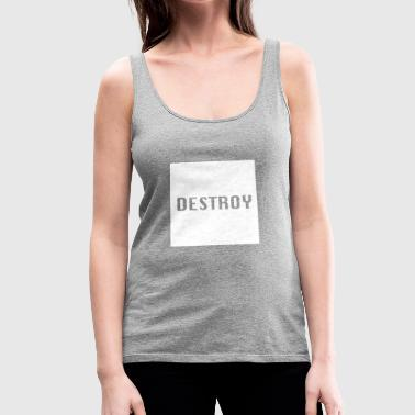 Destroy - Women's Premium Tank Top