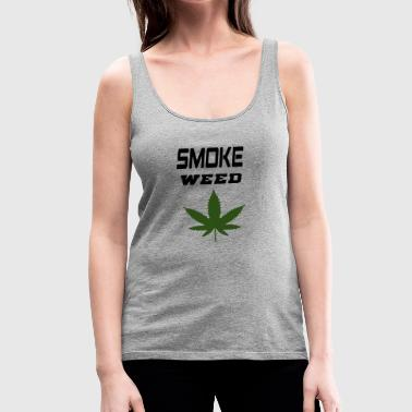 smoke weed - Women's Premium Tank Top