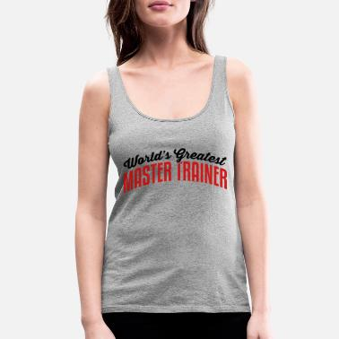 Master Copy worlds greatest master trainer 2col copy - Women's Premium Tank Top