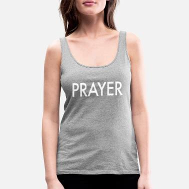 Prayer Prayer - Women's Premium Tank Top