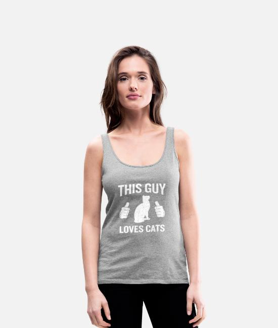 Loves Tank Tops - This Guy Loves Cats Funny Cat Lover Gift - Women's Premium Tank Top heather gray