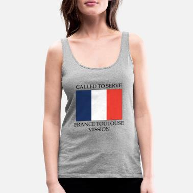 Toulouse France Toulouse LDS Mission Called to Serve Flag - Women's Premium Tank Top