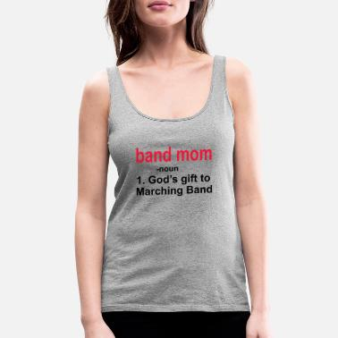 Band Band Mom Definition shirt - Women's Premium Tank Top