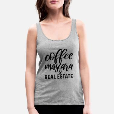 Real Estate Coffee Mascara And Real Estate - Women's Premium Tank Top