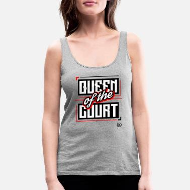 Court QUEEN OF THE COURT - Women's Premium Tank Top