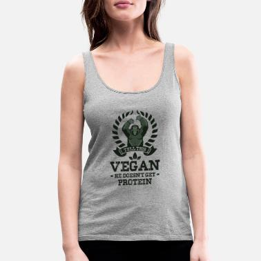 Gorilla TELL THIS VEGAN HE DOESN`T GET PROTEIN gym - Women's Premium Tank Top