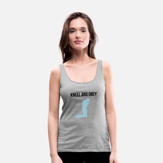 Awesome Tank Tops - kneel and obey - Women's Premium Tank Top heather gray