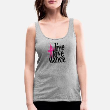 Sell Live Love Dance - Women's Premium Tank Top