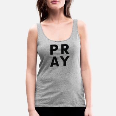 Pray For Paris Pray - Women's Premium Tank Top
