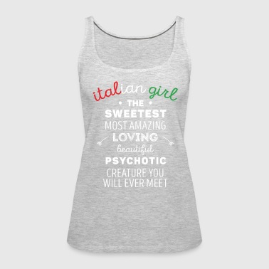 Italian Girl Psychotic Creature Italians T Shirt - Women's Premium Tank Top