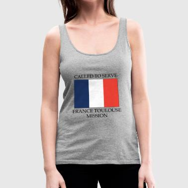 France Toulouse LDS Mission Called to Serve Flag - Women's Premium Tank Top