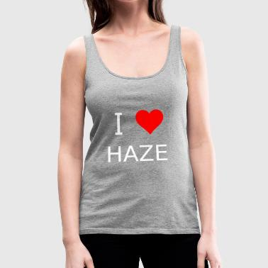 I love Haze - Women's Premium Tank Top
