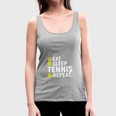 Eat, sleep, tennis, repeat - gift - Women's Premium Tank Top