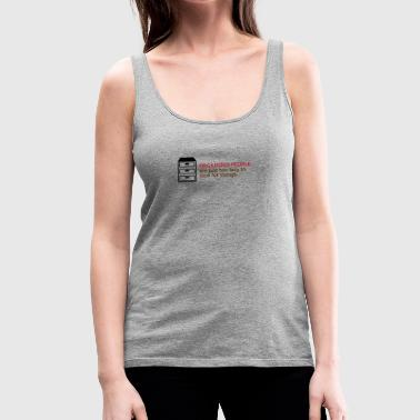 Organized People Are Too Lazy To Search! - Women's Premium Tank Top
