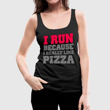 Food I Run Because I Really Like Pizza - Women's Premium Tank Top