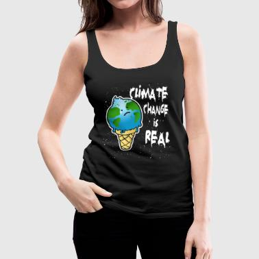 Climate Change is Real. - Women's Premium Tank Top