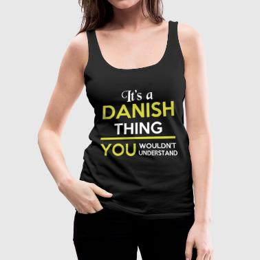 Danish - Danish - It's A Danish Thing - Women's Premium Tank Top