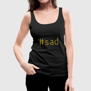 #sad - Women's Premium Tank Top