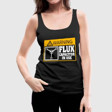 Warning - warning flux capacitor in use funny 80 - Women's Premium Tank Top