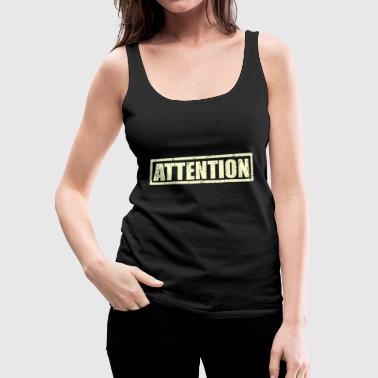 Attention - Women's Premium Tank Top