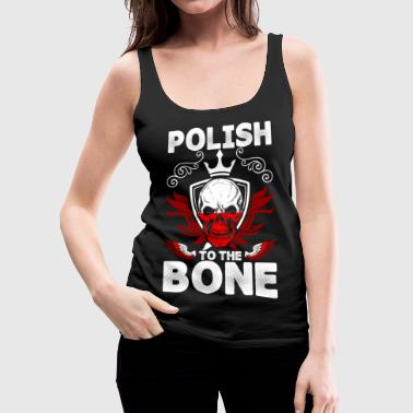 Polish To The Bone - Women's Premium Tank Top