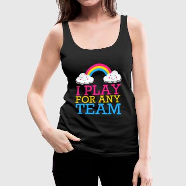I PLAY FOR ANY TEAM Pansexual Pride - Women's Premium Tank Top