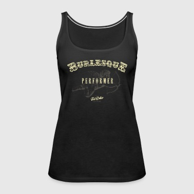 Burlesque Performer grey - Women's Premium Tank Top