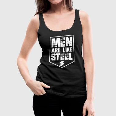 Steelworker Men are Like Steel Metal Working - Women's Premium Tank Top