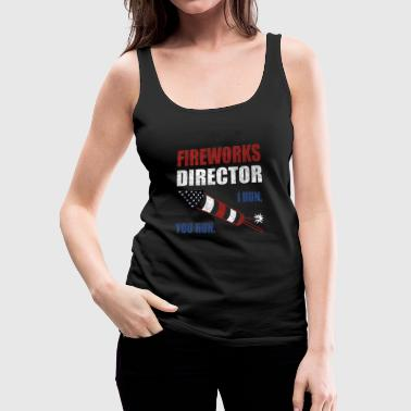 Fireworks Director Shirt 4th of July Merica Gifts - Women's Premium Tank Top