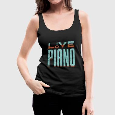 Love Piano fun gift idea for pianists and musician - Women's Premium Tank Top