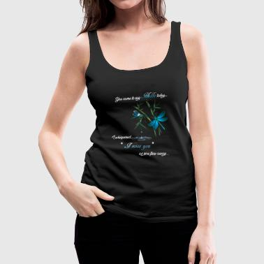 You Came To Say Hello Today I Whispered I Miss You As You Flew Away - Women's Premium Tank Top