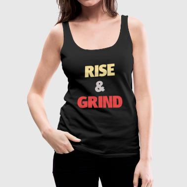 Rise and Grind - Women's Premium Tank Top