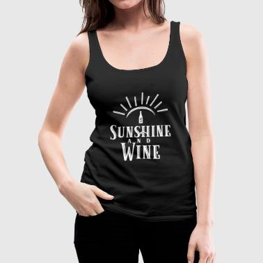 Sunshine and Wine Funny Gift - Women's Premium Tank Top