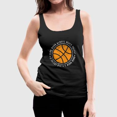 Basketball Team Basketball Hard Work Beats Talent Court - Women's Premium Tank Top