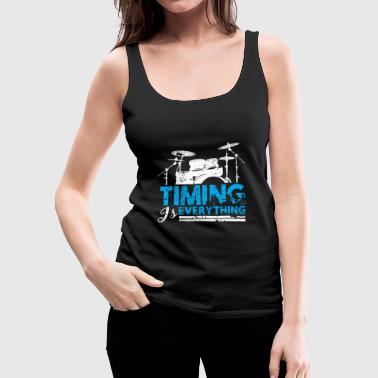 Timing is Everything Drummer Gift Birthday - Women's Premium Tank Top
