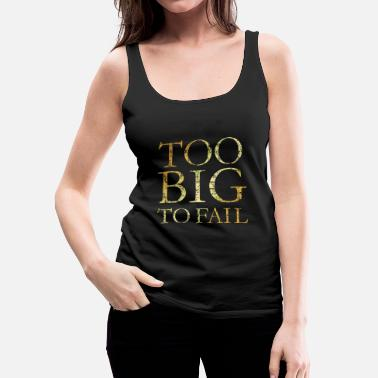 Pittsburgh Too Big to Fail (Ancient Gold) - Women's Premium Tank Top