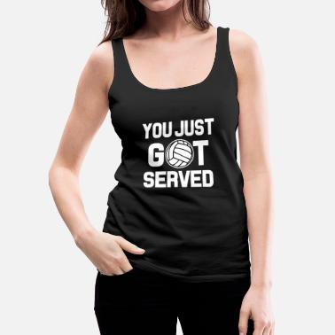 Just You Just Got Served funny Volleyball shirt - Women's Premium Tank Top