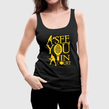Tennis - I see you in court - Women's Premium Tank Top