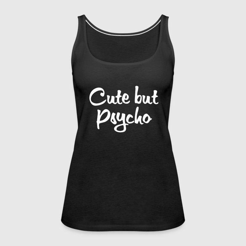 Cute But Psycho - Women's Premium Tank Top