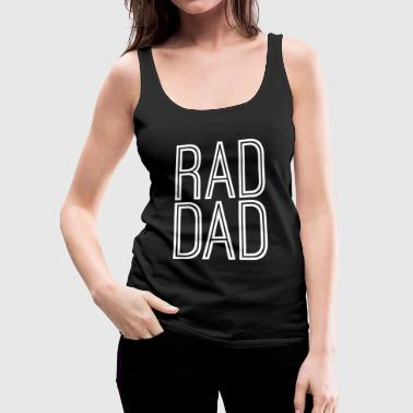 Father Gift - Rad Dad - Women's Premium Tank Top