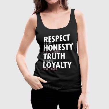 Truth Respect Honesty Truth Loyalty - Women's Premium Tank Top