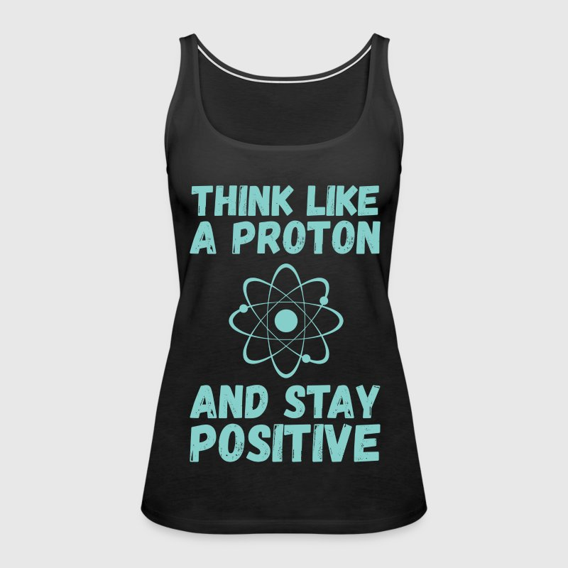 Think Like A Proton - Women's Premium Tank Top