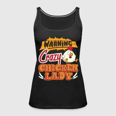 Warning Crazy Chicken Lady Shirt - Women's Premium Tank Top
