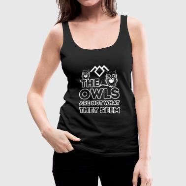 Owl - Owl - the owls are not what they seem - Women's Premium Tank Top