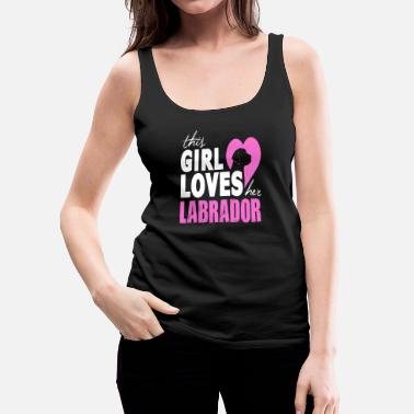 Labrador This Girl Loves Her Labrador - Women's Premium Tank Top