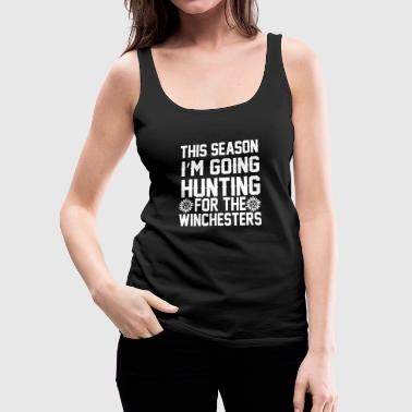 Winchester - This season I'm going hunting Tshir - Women's Premium Tank Top