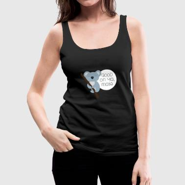 Happy Koala Good on Ya Mate - Women's Premium Tank Top