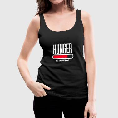 Hunger is loading - Women's Premium Tank Top