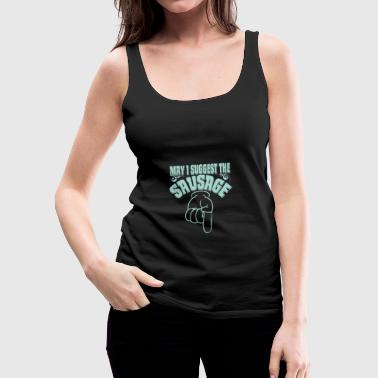 May I Suggest Barbecue - Women's Premium Tank Top